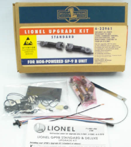 Lionel 6-22961 Standard GP-9 B Unit Upgrade Kit This kit upgrades GP-9 B units to full Command Control operation. It provides you with the ability to run in Command or conventional modes and it includes ElecroCouplers. Installation is easy with no soldering necessary.Condition: Factory New (C-9All original; unused; factory rubs and evidence of handling, shipping and factory test run.Standards for all toy train related accessory items apply to the visual appearance of the item and do not consider the operating functionality of the equipment.Condition and Grading Standards are subjective, at best, and are intended to act as a guide. )Operational Status: FunctionalThis item is brand new from the factory.Original Box: Yes (P-9May have store stamps and price tags. Has inner liners.)Manufacturer: LionelModel Number: 6-22961Years Manufactured: 1998 - 2001MSRP: $59.95Scale/Era: O ModernModel Type: Electronics & WiringAvailability: Ships in 1 Business Day!The Trainz SKU for this item is P11397180. Track: 11397180 - 4043-C (Suite 2730-100)  - 001 - TrainzAuctionGroup00UNK - TDIDUNK