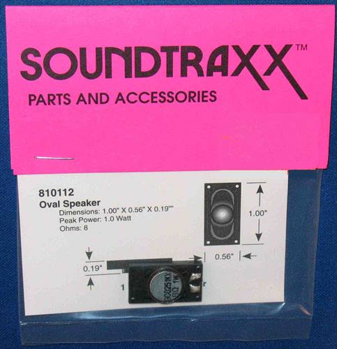 SoundTraxx 810112 Speaker 0.56 x 1.0 , 8ohm This is SoundTraxx 810112 Speaker 0.56 x 1.0, 8ohm. Oval. 1.00 x 0.56 x 0.19. Frequency response: 550-7K Hz. Peak power: 1 watt. 8 ohms.Condition: Factory New (C-9All original; unused; factory rubs and evidence of handling, shipping and factory test run.Standards for all toy train related accessory items apply to the visual appearance of the item and do not consider the operating functionality of the equipment.Condition and Grading Standards are subjective, at best, and are intended to act as a guide. )Operational Status: FunctionalThis item is brand new from the factory.Original Box: Yes (P-9May have store stamps and price tags. Has inner liners.)Manufacturer: SoundTraxxModel Number: 810112MSRP: $14.50Scale/Era: HO ModernModel Type: AccessoriesAvailability: Ships in 3 to 5 Business Days.The Trainz SKU for this item is P11534111. Track: 11534111 - FS - 001 - TrainzAuctionGroup00UNK - TDIDUNK