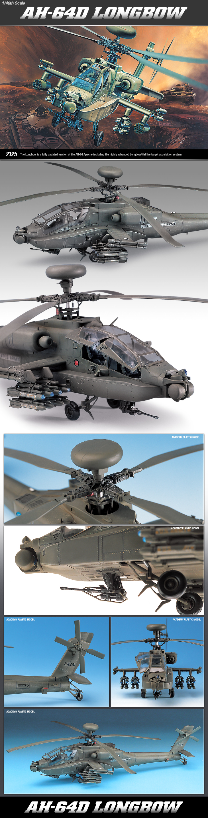 Academy 12268 1:48 AH-64D Apache US Helicopter This is an Academy 12268 1:48 AH-64D Apache US Helicopter. Markings included for one aircraft. Over 150 parts in olive green and clear with delicate recessed pane lines. Accurately reproduced rotor head, 4-blade rotor system, and mas radome. Detailed tail rotor, landing gear, chain gun, and realistic PV tires. Cockpit detail: one piece tub with side consoles, seats, instrumen panels. Full complement of Hellfire, 70mm FFAR, Stinger and Sidewinde missiles. Service History: U.S. Army; from 1983 to present. Description: Twin engine, two seat, multi-mission attack helicopter. Scale: 1:48 Rotor Diameter: 11 (27.9cm) Length: 11-1/2 (29.2cm)Condition: Factory NewOperational Status: FunctionalThis item is brand new from the factory.Original Box: YesManufacturer: AcademyModel Number: 12268MSRP: $26.50Category 1: Model KitsCategory 2: 1:48 ScaleAvailability: Ships in 3 to 5 Business Days.The Trainz SKU for this item is P12041184. Track: 12041184 - FS - 001 - TrainzAuctionGroup00UNK - TDIDUNK